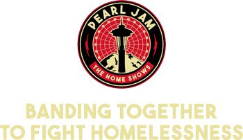 Pearl Jam - The Home Shows. Banding Together to Fight Homelessness